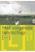 Het volgende landschap [...] landschapstriennale 2017   Fred Feddes, Merten Nefs   9789076630229