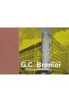 G.c. Bremer. Rijksbouwmeester 1880-1949   Rosa Visser-Zaccagnini   9789076643304   BONAS