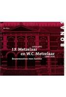 J.F. Metzelaar en W.C. Metzelaar. Bouwmeesters voor Justitie | Ros Floor | 9789076643359