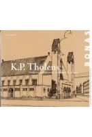 K.P. Tholens (1882-1971). Moderne architectuur - traditionele vormen | David Mulder | 9789076643502