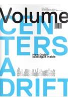 Volume 32: Centers Adrift | Ole Bouman, Rem Koolhaas, Mark Wigley, Rory Hyde, Katja Novitskova | 9789077966327
