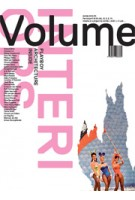 Volume 33. Interiors | Ole Bouman, Rem Koolhaas, Mark Wigley, Beatriz Colomina | 9789077966334