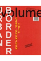 Volume 39. Urban Border - UABB\Shenzhen 2013 | 9789077966396 | Volume magazine