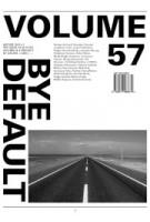 Volume 57. Bye Default. plus supplement: Herbarium of Interiors | 9789077966679 and 9789077966907 | ARCHIS