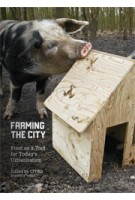 Farming the City. Food as a tool for today's urbanisation | CITIES | 9789078088639