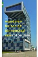 Wandelen buiten de binnenstad van Rotterdam | Kees Volkers | 9789078641360