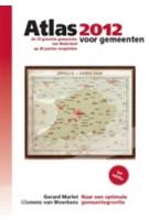 Atlas voor gemeenten 2012. de 50 grootste gemeenten van Nederland op 40 punten vergeleken   Gerard Marlet, Clemens van Woerkens   9789079812097