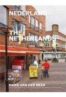 The Netherlands. Off the shelf - Nederland. uit voorraad leverbaar | Hans van der Meer | 9789080265509