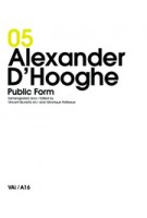 Alexander D'Hooghe. Public Form. Young Architects in Flanders 05