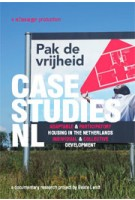 CASE STUDIES NL. Adaptable and Participatory Housing in The Netherlands. Individual and Collective Development | Beate Lendt, Gerald Lindner | 9789081431439