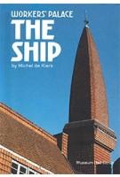 Workers' Palace The Ship by Michel de Klerk | Ton Heijdra, Alice Roegholt, Richelle Wansing | 9789081439749 | Museum Het Schip