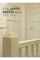 Een jaren dertig huis 1920-1940 | Laura Roscam Abbing | 9789081962018