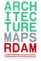 Architecture Map Rotterdam. Rotterdam Architecture and Urban Design in maps and routes | Pieter Kuster, Emine Yilmazgil, 75B | 9789082410907