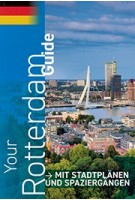 Your Rotterdam Guide (german edition) | W Publishing | 9789082683929