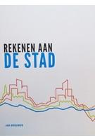 REKENEN AAN DE STAD | Jan Brouwer | 9789082722703