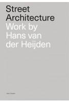Street Architecture. Work by Hans van der Heijden | Karin Templin | 9789082808209