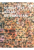 Subjective atlas of Pakistan |Annelys de Vet, Taqi Shaheen | 9789082919912 | Subjective Atlas Editions, Oxford University Press