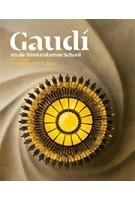 Gaudí en de Amsterdamse School | Alice Roegholt, Laura Lubbers, Nikki Manger, Charo Sanjuan | 9789082921106