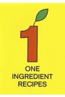 One Ingredient Recipes | Martijn in 't Veld | 9789083016139 | Happy Potato Press