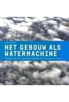 Het gebouw als watermachine. onderzoek naar de rol van corporatiewoningen in de klimaatadaptatieopgave | 9789083057101 | BNA