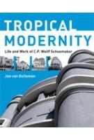 Tropical Modernity. Life and Work of C.P. Wolff Schoemaker | Jan van Dullemen | 9789085068792