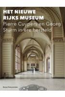 Het nieuwe Rijks Museum. Pierre Cuypers en Georg Sturm in ere hersteld | Patrick Spijkerman | 9789085550747