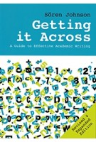 Getting it Across. a guide to effective academic writing | Sören Johnson | 9789085940388 | Techne Press