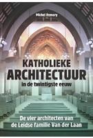 Katholieke architectuur in de twintigste eeuw | Michel Remery | 9789087047078 | Verloren