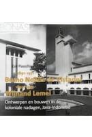 Bruno Nobile de Vistarini (1891-1971) en Wijnand Lemei (1892-1945). Ontwerpen en bouwen in de koloniale nadagen, Java – Indonesië | Cor Passchier | 9789087048280 | BONAS