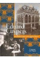 Eduard Cuypers. architect met een eigen koers   Constant van Nispen   9789087048815   Verloren