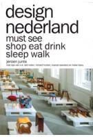 design nederland. must see shop eat drink sleep walk | Jeroen Junte | 9789089896612