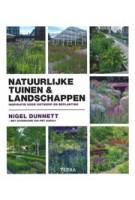 Natuurlijke tuinen en landschappen. Inspiratie voor ontwerp en beplanting | Nigel Dunnett | 9789089898043 | TERRA
