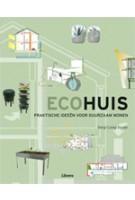 Ecohuis. Praktische ideeën voor duurzaam wonen | Sergi Costa Duran | 9789089981189