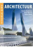 Architectuur. Visuele Gids | Gavin Ambrose, Pal Harris, Sally Stone | 9789089981530