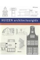 HUIZEN architectuurgids | Will Jones | 9789089983084