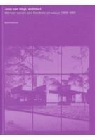 Joop van Stigt, architect. Werken vanuit een flexibele structuur 1960-1985 | Marinke Steenhuis | 9789090284149