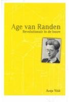 Age van Randen. Revolutionair in de bouw | Antje Veld | 9789090321486 | wind & water