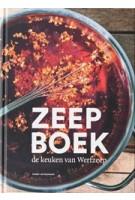 Zeepboek: De keuken van Werfzeep | Evelien van Zonneveld | 9789090322797 | Werfzeep