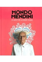 Mondo Mendini. De wereld van Alessandro Mendini   Beppe Finessi, Steven Kolsteren, Alessandro Mendini, Ruud Schenk   9789090323428   nai010