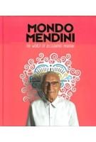 Mondo Mendini. The World of Alessandro Mendini | Beppe Finessi, Steven Kolsteren, Alessandro Mendini, Ruud Schenk | 9789090323435 | nai010 uitgevers/publishers