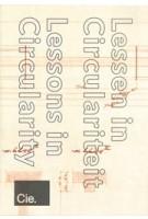 Lessons in Circularity - Lessen in Circulariteit | Merel Pit, Catja Edens, Igor Sladoljev | 9789090348186 | de Architekten Cie.