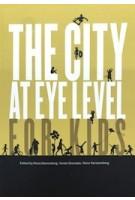 The City at Eye Level for Kids | Rosa Danenberg, Vivian Doumpa, Hans Karssenberg | 9789177298380 | STIPO