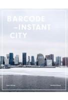BARCODE - INSTANT CITY | Hans Ibelings, Erling Fossen, Aaron Betsky | 9789187543173