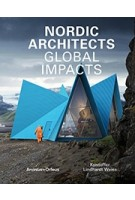 NORDIC ARCHITECTS. Global Impacts | Kristoffer Lindhardt Weiss | 9789187543265