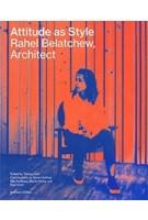 Attitude as Style. Rahel Belatchew, Architect   Tomas Lauri (eds.)   9789187543876   Arviniu + Orfeus