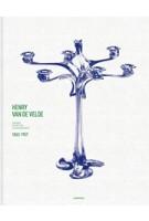 HENRY VAN DER VELDE. Passie, functie, schoonheid 1863-1957 | Thomas Föhl, Sabine Walter, Werner Adriaenssens | 9789401410939