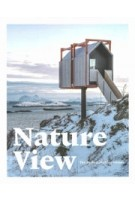 Nature View. The Perfect Holiday Homes | Sebastiaan Bedaux | 9789401454322 | LANNOO
