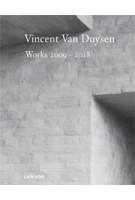 Vincent Van Duysen. Works 2009-2018 | Vincent Van Duysen | 9789401455787 | LANNOO | 9789401455787