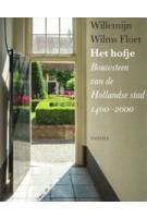 Het hofje. Bouwsteen van de Hollandse stad 1400-2000 | Willemijn Wilms Floet | 9789460042140 | Vantilt