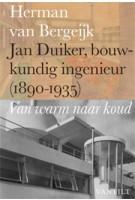 Jan Duiker, bouwkundig ingenieur (1890-1935). Van warm naar koud | Herman van Bergeijk | 9789460042423 | Vantilt